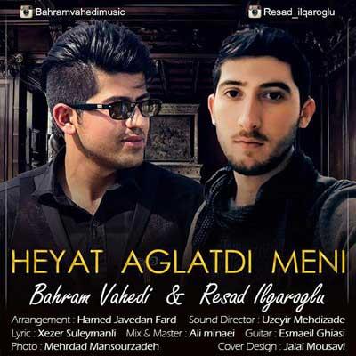 دانلود آهنگ ترکی بهرام واحدی به نام حایات آغلاتدی منی
